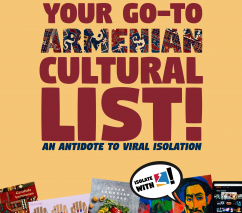 Your go-to Armenian cultural list! An antidote to viral isolation...